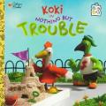 Koki: Nothing But Trouble