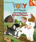 Poky & Friends Truth About Kittens & Pup