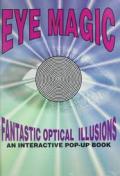 Eye Magic Fantastic Optical Illusions