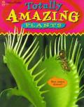 Totally Amazing Plants
