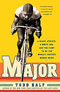 Major: A Black Athlete, a White Era, and the Fight to Be the World's Fastest Human Being Cover