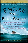 Empire of Blue Water Captain Morgans Great Pirate Army the Epic Battle for the Americas & the Catastrophe That Ended the Outlaws Bloody Reign