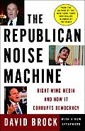 The Republican Noise Machine: Right-Wing Media and How It Corrupts Democracy Cover