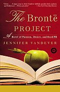 Bronte Project A Novel of Passion Desire & Good PR
