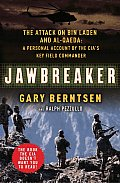 Jawbreaker The Attack on bin Laden & al Qaeda A Personal Account by the CIAs Key Field Commander