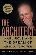 The Architect: Karl Rove and the Dream of Absolute Power Cover