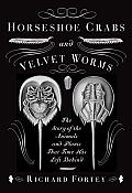 Horseshoe Crabs and Velvet Worms: The Story of the Animals and Plants That Time Has Left Behind Cover