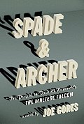 Spade & Archer The Prequel to Dashiell Hammetts the Maltese Falcon