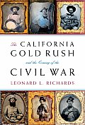 California Gold Rush & the Coming of the Civil War