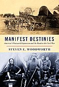 Manifest Destinies: America's Westward Expansion and the Road To the Civil War (10 Edition)