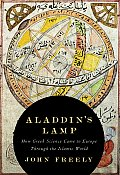 Aladdins Lamp How Greek Science Came to Europe Through the Islamic World