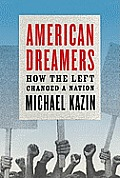 American Dreamers: How the Left Changed a Nation Cover