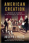 American Creation: Triumphs and Tragedies at the Founding of the Republic Cover