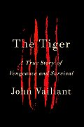 The Tiger: A True Story of Vengeance and Survival Cover