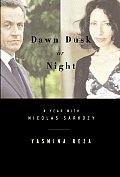Dawn, Dusk or Night: A Year with Nicolas Sarkozy