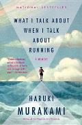 What I Talk about When I Talk about Running: A Memoir Cover
