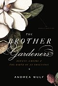 The Brother Gardeners: Botany, Empire and the Birth of an Obsession Cover