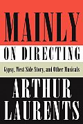 Mainly on Directing: Gypsy, West Side Story, and Other Musicals (Borzoi Books) Cover