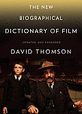 The New Biographical Dictionary of Film: Fifth Edition, Completely Updated and Expanded Cover