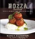 Mozza Cookbook Recipes from Los Angeless Favorite Italian Restaurant & Pizzeria
