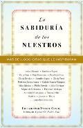 La Sabiduria de Los Nuestros (Vintage Espanol)
