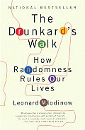 Drunkards Walk How Randomness Rules Our Lives