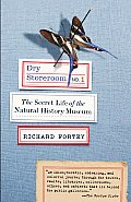 Dry Storeroom No. 1: Secret Life of the Natural History Museum (09 Edition)