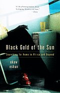 Black Gold of the Sun Searching for Home in Africa & Beyond