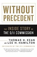 Without Precedent The Inside Story of the 9 11 Commission