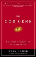 The God Gene: How Faith Is Hardwired into Our Genes Cover