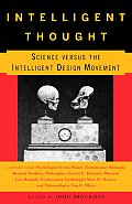 Intelligent Thought: Science Versus the Intelligent Design Movement Cover