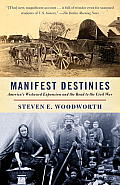 Manifest Destinies Americas Westward Expansion & the Road to the Civil War