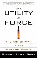 The Utility of Force: The Art of War in the Modern World (Vintage) Cover