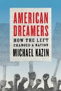American Dreamers: How the Left Changed a Nation (Vintage) Cover