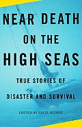 Near Death on the High Seas: True Stories of Disaster and Survival (Vintage Departures)