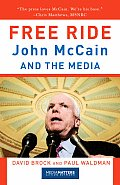 Free Ride: John McCain and the Media Cover