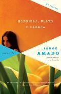 Gabriela, Clavo y Canela: Cronica de una Ciudad del Interior (Vintage Espanol)