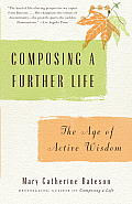 Composing a Further Life The Age of Active Wisdom