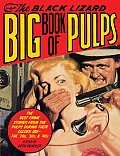 Black Lizard Big Book of Pulps The Best Crime Stories from the Pulps During Their Golden Age The 20s 30s & 40s