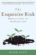 Exquisite Risk Daring to Live an Authentic Life