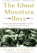 The Ghost Mountain Boys: Their Epic March and the Terrifying Battle for New Guinea--The Forgotten War of the South Pacific Cover