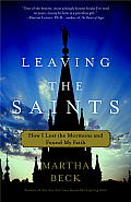 Leaving the Saints: How I Lost the Mormons and Found My Faith Cover