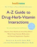 A-Z Guide to Drug-Herb-Vitamin Interactions Revised and Expanded 2nd Edition: Improve Your Health and Avoid Side Effects When Using Common Medications