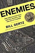 Enemies How Americas Foes Steal Our Vita