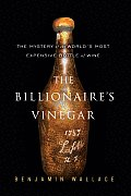 The Billionaire's Vinegar: The Mystery of the World's Most Expensive Bottle of Wine Cover