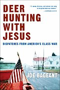 Deer Hunting with Jesus Dispatches from Americas Class War