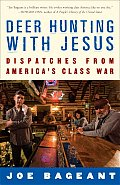 Deer Hunting with Jesus: Dispatches from America's Class War Cover