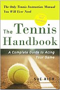 The Tennis Handbook: A Complete Guide to Acing Your Game Cover