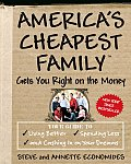 America's Cheapest Family Gets You Right on the Money: Your Guide to Living Better, Spending Less, and Cashing in on Your Dreams Cover