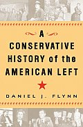 Conservative History of the American Left